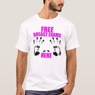 Free Breast Exams Here T-Shirt