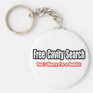 Free Cavity Search (Dentist Joke) Keychains