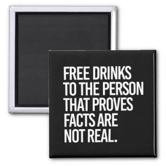 Free drinks to the person that proves facts are no square magnet