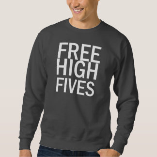 Free High Fives Pullover Sweatshirt