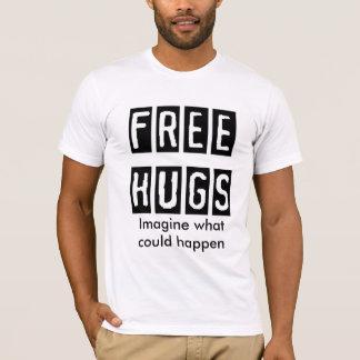 FREE-HUGS, Imagine what could happen T-Shirt