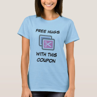 FREE HUGS WITH THIS COUPON! T-Shirt