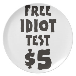 Free Idiot Test Plate