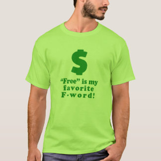 """Free is my fav lime green """"t"""" T-Shirt"""