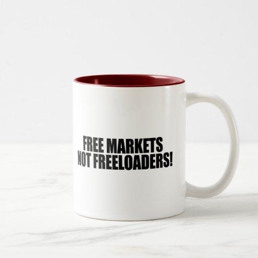 FREE MARKETS NOT FREELOADERS MUG