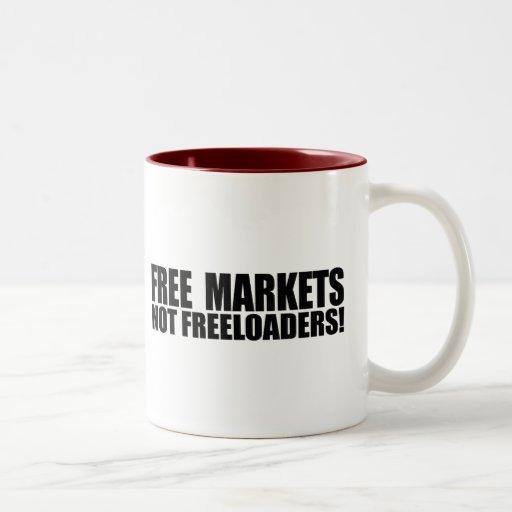 FREE MARKETS NOT FREELOADERS T MUGS