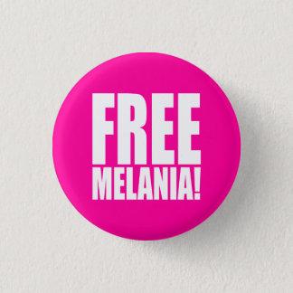 """FREE MELANIA!"" 3 CM ROUND BADGE"