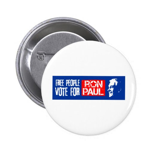Free people vote for Ron Paul Pins