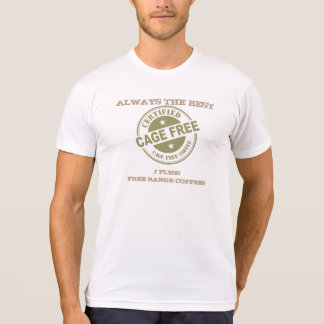 Free Range Coffee Certified Cage Free T-Shirt