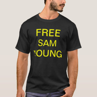 FREE SAM YOUNG. T-Shirt