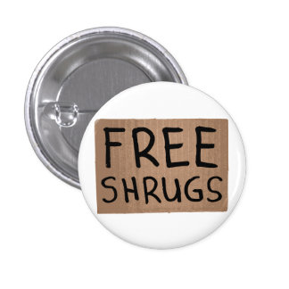Free Shrugs Cardboard Sign 3 Cm Round Badge