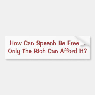 Free Speech for Rich Only Bumper Sticker