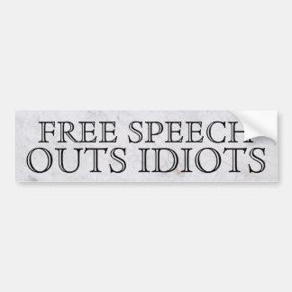 FREE SPEECH OUTS IDIOTS bumper sticker