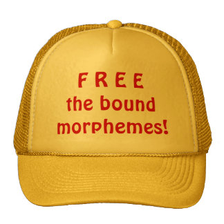 Free the bound morphemes! cap