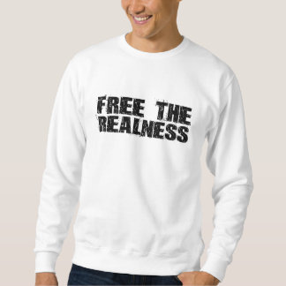 Free The Realness Sweatshirt