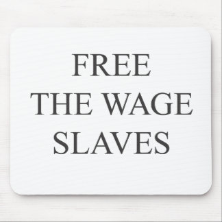 Free The Wage Slaves Mouse Pad