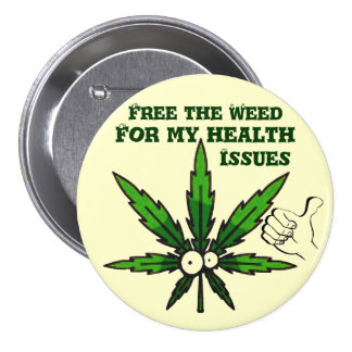 Free The Weed!-For my health!_ Buttons