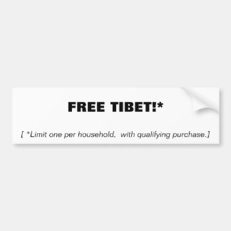 FREE TIBET!*, [*Limit one per household,  with... Bumper Sticker