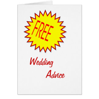 """FREE"" WEDDING ADVICE HUMOR CARD"