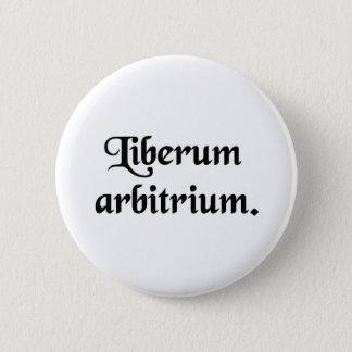 Free will. 6 cm round badge