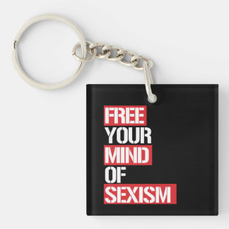 Free Your Mind of Sexism --  white - Key Ring