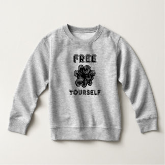 """Free Yourself"" Toddler Fleece Sweatshirt"