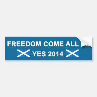 Freedom Come All Ye Bumper Sticker