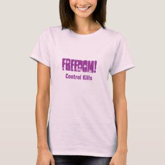 FREEDOM!, Control Kills T-Shirt