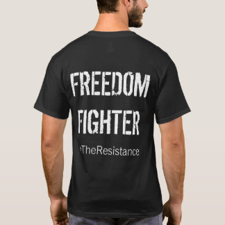 Freedom Fighter, #TheResistance TShirt