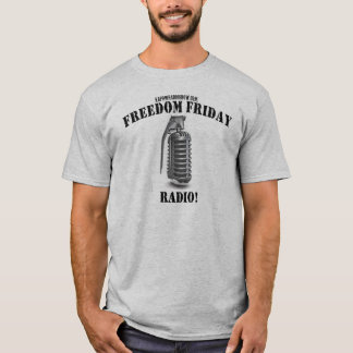 Freedom Friday Radio! T-Shirt