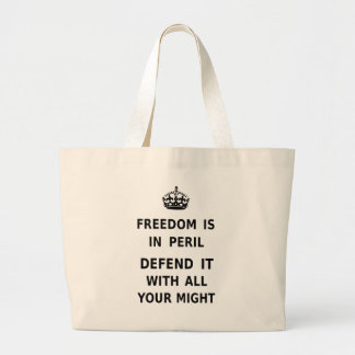 Freedom Is In Peril. Defend It With All Your Might Canvas Bags