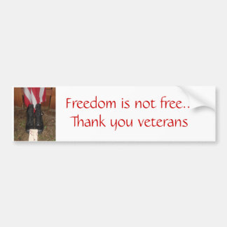 Freedom is not free...Thank you... Bumper Sticker