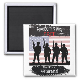Freedom is NOT Free, Thank you Veterans Magnet