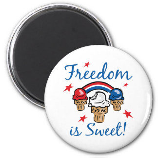 Freedom Is Sweet Magnets