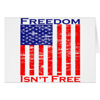 Freedom Isnt Free American Flag Greeting Card