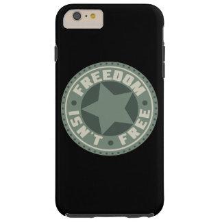 Freedom Isn't Free Tough iPhone 6 Plus Case