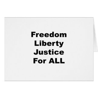 Freedom Liberty Justice for All Card