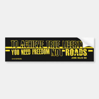 FREEDOM NOT ROADS BUMPER STICKER