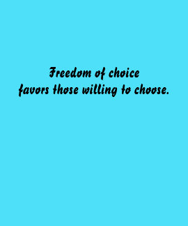 Freedom of choice tees