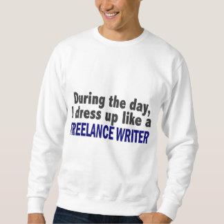 Freelance Writer During The Day Sweatshirt