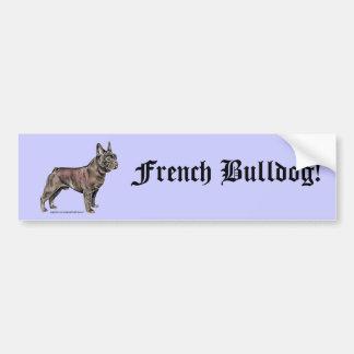 French Bulldog! Bumper Sticker