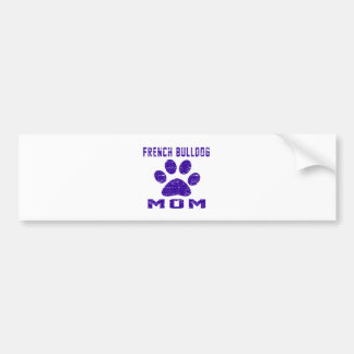 French Bulldog Mom Gifts Designs Bumper Sticker