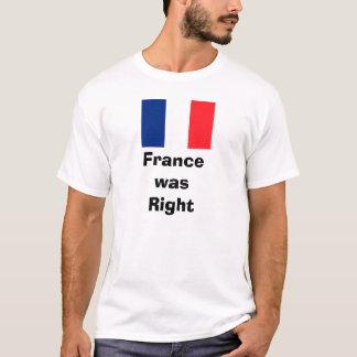 French Flag, FrancewasRight T-Shirt