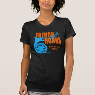 French Horn Cool Like That T-Shirt
