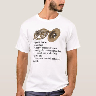 French horn defined T-Shirt