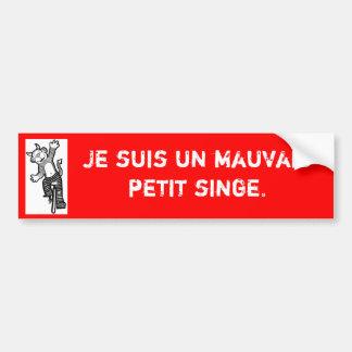 "French ""I'm a bad little monkey"" bumper sticker"