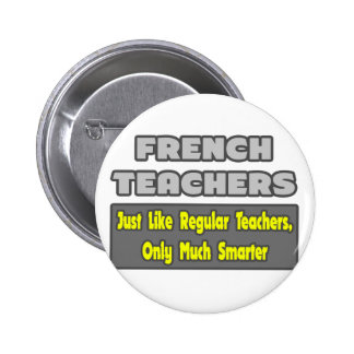 French Teachers Smarter Pinback Buttons