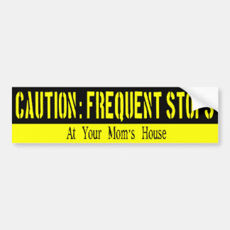 Frequent Stops, Your Mama V2 Bumper Sticker