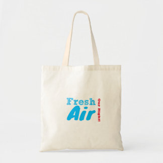 Fresh Air Our Right! Tote Bag