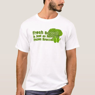 Fresh Broccoli is Nasty t shirts